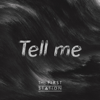 The First Station - Tell Me artwork