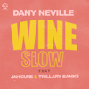 Dany Neville - Wine Slow (feat. Jah Cure & Trillary Banks) artwork
