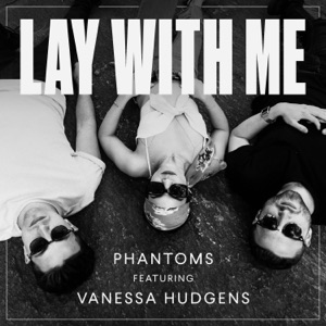 Lay With Me (feat. Vanessa Hudgens) - Single Mp3 Download