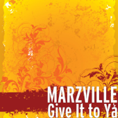 Give It to Ya - Marzville