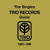 The Singles Trio Records Guide 1983 - 1985
