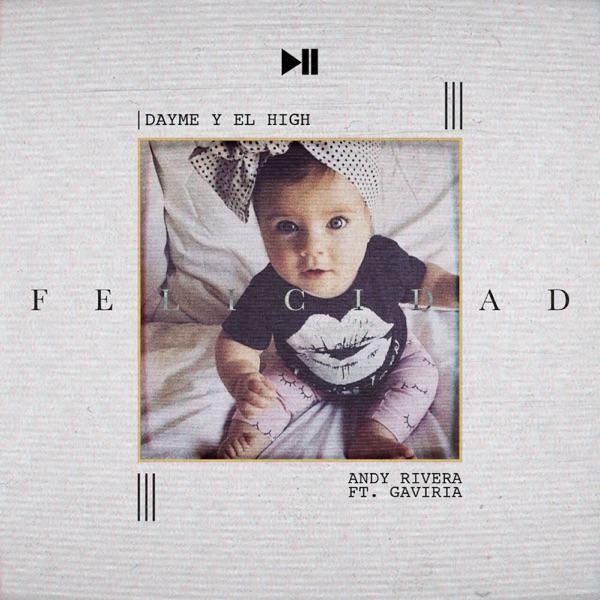 Felicidad (feat. Gaviria) - Single