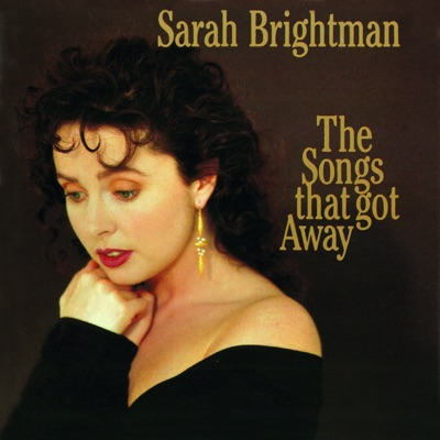 The Songs That Got Away - Sarah Brightman