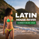 Cafe Latino Dance Club, Latino Dance Music Academy & Cuban Latin Collection - Latin House Fever: Summer Music 2018, Electro Brazil, Latin Hits, Relax del Mar, Viva Party Mix, Open the Summer with Brazil House
