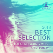 2018 Best Selection: Total Relaxing Music After Long Day, Evening Mindfulness Meditation, Yoga, Spa, Massage
