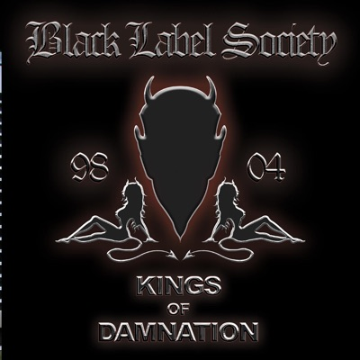 Kings of Damnation 98-04 (Best Of) - Black Label Society