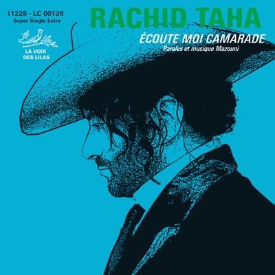 Ecoute-moi camarade - Single - Rachid Taha