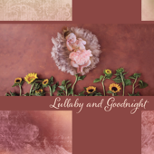 Lullaby and Goodnight: Sleeping Music for Baby, Night Time Relaxation, Sweet Dreams, Perfecting Your Child's Bedtime Routine