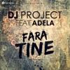 Fără Tine (feat. Adela) - Single, DJ Project