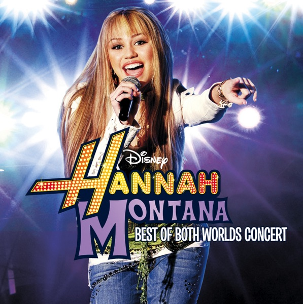 Hannah Montana/Miley Cyrus (Best of Both Worlds In Concert)