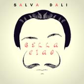 Bella ciao - SALVA DALI