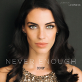 Never Enough - Jessica Lowndes