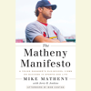 Mike Matheny & Jerry B. Jenkins - The Matheny Manifesto: A Young Manager's Old-School Views on Success in Sports and Life (Unabridged)  artwork