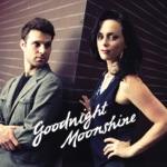Goodnight Moonshine - Walkin' After Midnight (feat. Molly Venter)