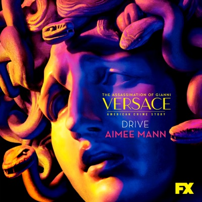 """Drive (From """"The Assassination of Gianni Versace: American Crime Story"""") - Single - Aimee Mann"""