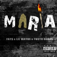 Maria (feat. Lil Wayne & Truth Hurts) - Single - Fats
