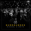 Surrounded (Fight My Battles) - Michael W. Smith