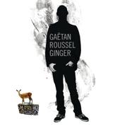 Ginger - Gaëtan Roussel