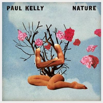 Paul Kelly– Nature