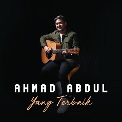 Ahmad Abdul - Yang Terbaik Mp3