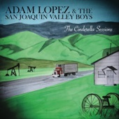 Adam Lopez & the San Joaquin Valley Boys - Coffee Every Morning