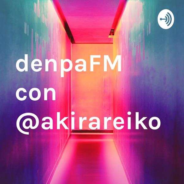 denpaFM con @akirareiko