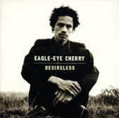 Eagle-Eye Cherry - Comatose (In The Arms Of Slumber)