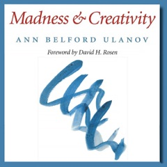 Madness and Creativity: Carolyn and Ernest Fay Series in Analytical Psychology (Unabridged)