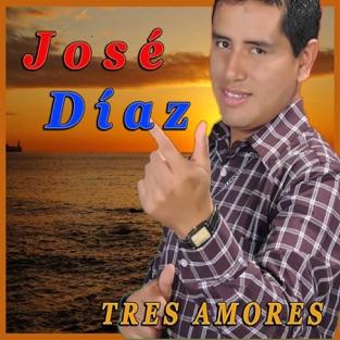 Tres Amores – Jose Díaz