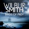 Birds of Prey: Courtney 3, Book 1 - Wilbur Smith