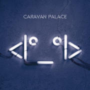<º_º> - Caravan Palace - Caravan Palace