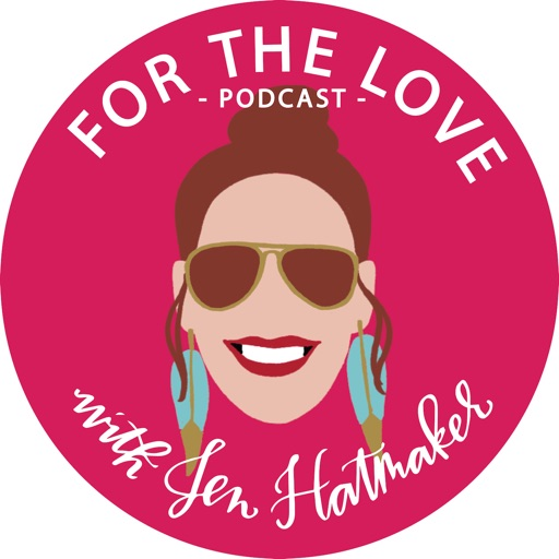 Cover image of For The Love With Jen Hatmaker Podcast