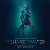 """Alexandre Desplat - The Shape Of Water - From """"The Shape Of Water"""" Soundtrack"""