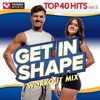 Get In Shape Workout Mix - Top 40 Hits Vol. 5 (60 Min Non-Stop Workout Mix [128-132 BPM]), Power Music Workout