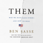 Them: Why We Hate Each Other - and How to Heal (Unabridged) - Ben Sasse Cover Art