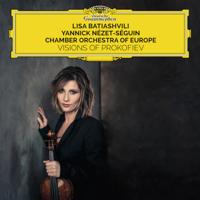 Lisa Batiashvili, Chamber Orchestra of Europe & Yannick Nézet-Séguin - Visions of Prokofiev artwork