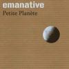 Emanative - Petite planète artwork