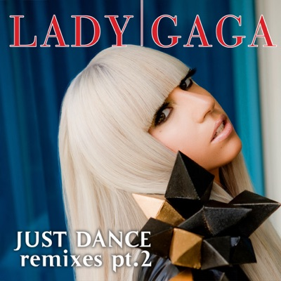 Just Dance (Remixes, Pt. 2) - EP MP3 Download