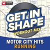 Get In Shape Workout Mix - Motor City Hits Running (60 Min Non-Stop Workout Mix) [136-152 BPM], Power Music Workout