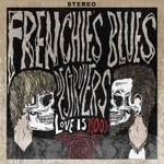 Frenchie's Blues Destroyers - Love Is Blood