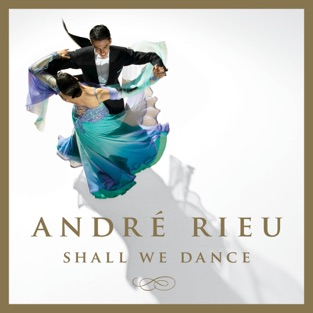 Shall We Dance – André Rieu
