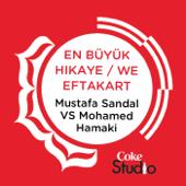 En Büyük Hikaye / We Eftakart (Coke Studio Fusion Mix)