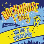 Rockhouse Party - Big Joe & The Dynaflows - Big Joe & The Dynaflows