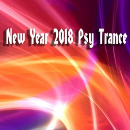 New Year 2018 Psy Trance by Various Artists