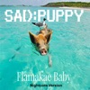 Sad Puppy - Flamakae Baby