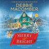 Debbie Macomber - Merry and Bright: A Novel (Unabridged)  artwork