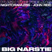 Push the Feeling (feat. Big Narstie) - Nightcrawlers & John Reid