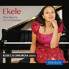 Rebeca Omordia - Ekele: Piano Music by African Composers artwork