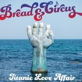 Bread & Circus - Believe in Things