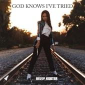 Kelsy Karter - God Knows I've Tried